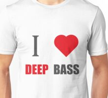 I LOVE DEEP BASS (I LOVE T SHIRTS) Unisex T-Shirt