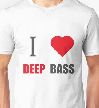 I LOVE DEEP BASS (I LOVE T SHIRTS) Unisex T-Shirt