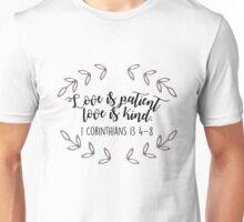 Love is Patient Love is Kind Unisex T-Shirt