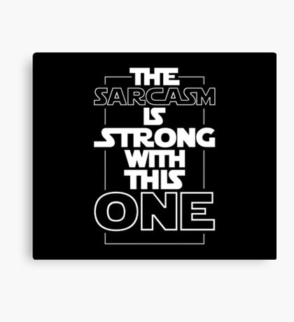 Sarcasm is Strong quote Canvas Print