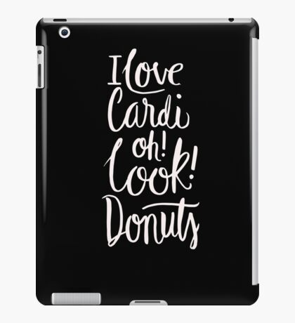 I Love Cardi Oh! Look Donuts - Funny Gym Workout Cardio iPad Case/Skin