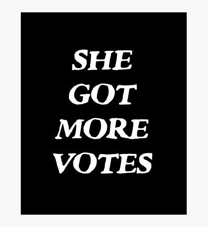 She Got More Votes - Black Photographic Print