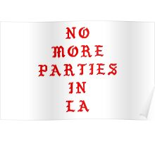 no more parties in la Poster
