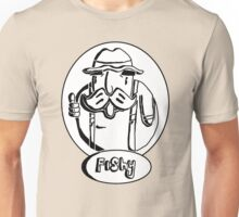 Fishy Anydays Unisex T-Shirt