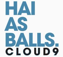 Cloud 9 HAI AS BALLS by jiyung