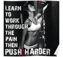 Learn To Work Through The Pain Poster