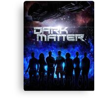 Dark Matter TV Series Canvas Print