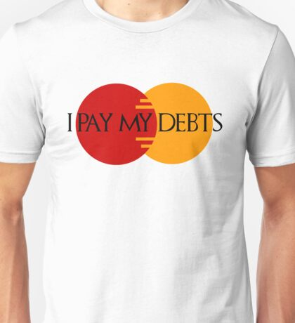 I Pay My Debts Unisex T-Shirt