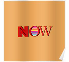 """""""NOW"""" Typography Poster"""