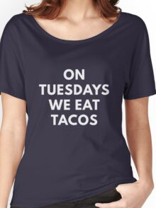 On Tuesday We Eat Tacos Women's Relaxed Fit T-Shirt