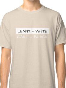 Lenny = White/Carl = Black Classic T-Shirt