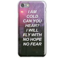 I am cold, can you hear? Tøp {SAD LYRICS} iPhone Case/Skin