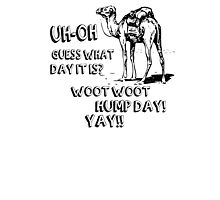 Hump Day Camel Funny T-shirt Guess What Day It Is Funny Tee Shirt Photographic Print