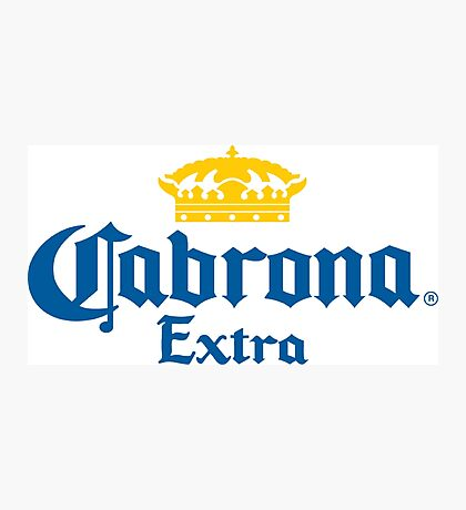 Cabrona Funny Mexican Beer Photographic Print