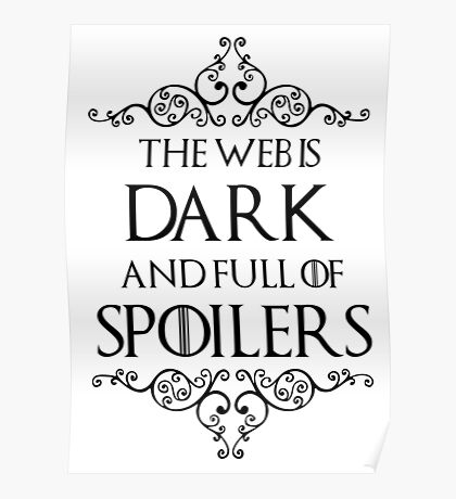 The Web Is Dark And Full Of Spoilers Poster