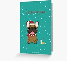 Frenchie Waiting for Santa - Fawn Edition Greeting Card