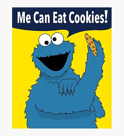 Me Can Eat Cookies Photographic Print
