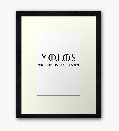 You Only Live One Season Framed Print