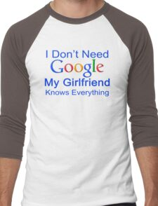 I Don't Need Google My Girlfriend Knows Everything T Shirt Funny Tshirt Gift For Him Men's Baseball ¾ T-Shirt