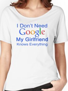 I Don't Need Google My Girlfriend Knows Everything T Shirt Funny Tshirt Gift For Him Women's Relaxed Fit T-Shirt