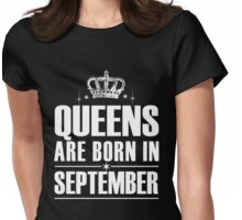 QUEENS ARE BORN IN SEPTEMBER Womens Fitted T-Shirt