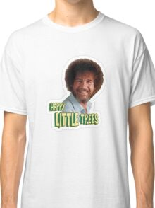 Bob Ross No Mistake Just Happy Little Trees Painter Design Classic T-Shirt