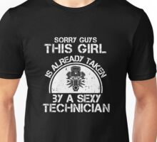 Sorry Guy This Girl Is Already Taken By A Sexy Technician Unisex T-Shirt
