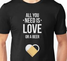 Love or beer Unisex T-Shirt