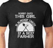 Sorry Guy This Girl Is Already Taken By A Sexy Farmer Unisex T-Shirt