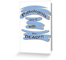 For the PATHOLOGIST in the Family Greeting Card