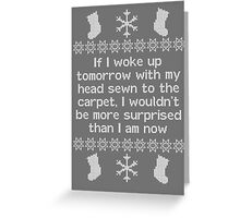If I woke up tomorrow with my head sewn to the carpet - Christmas Vacation Greeting Card