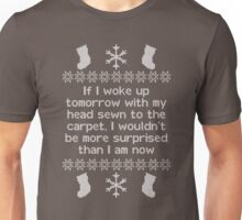 If I woke up tomorrow with my head sewn to the carpet - Christmas Vacation Unisex T-Shirt
