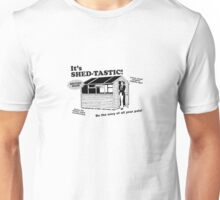 Shed-tastic! Buy your wooden shed now! Unisex T-Shirt