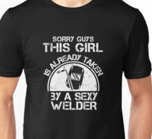Sorry Guy This Girl Is Already Taken By A Sexy Welder Unisex T-Shirt