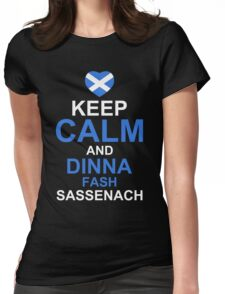 Keep Calm and Dinna Fash Outlander Shirt Womens Fitted T-Shirt