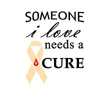Someone I Love Needs a Cure black Photographic Print