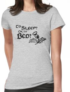 To sleep or to bed Outlander Shirt Womens Fitted T-Shirt