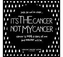 Not My Cancer (Contrast) Photographic Print