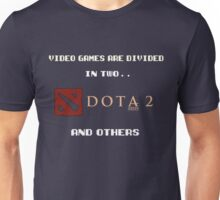 Games are divided in two Dota 2 and others Unisex T-Shirt