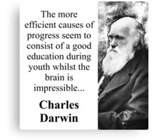 The More Efficient Causes - Charles Darwin Canvas Print