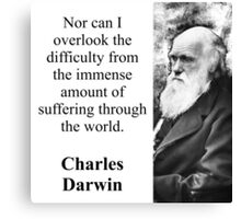 Nor Can I Overlook - Charles Darwin Canvas Print