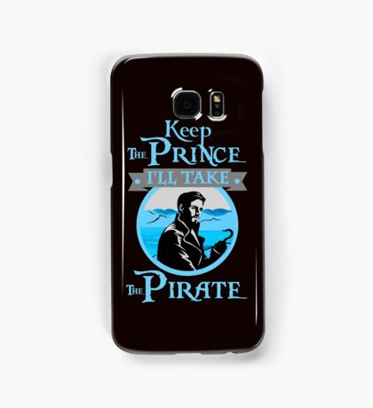 Captain Hook. OUAT. Keep The Prince, I'll Take The Pirate. Samsung Galaxy Case/Skin