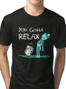 Mr. Meeseeks Quote T-shirt - You Gotta Relax Tri-blend T-Shirt
