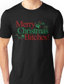 Merry Christmas bitches Unisex T-Shirt
