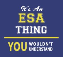 It's An ESA thing, you wouldn't understand !! by satro