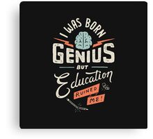 Genius people out there! Canvas Print