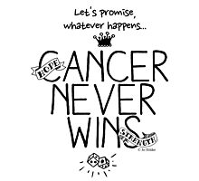 Cancer Never Wins. Photographic Print
