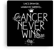 Cancer Never Wins. (Contrast) Canvas Print
