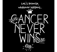 Cancer Never Wins. (Contrast) Photographic Print