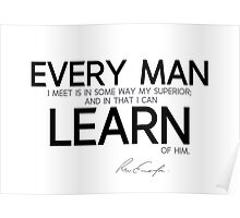 learn from every man - waldo emerson Poster